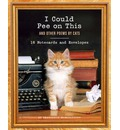 I Could Pee on This Notecards: And Other Poems by Cats