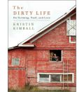 The Dirty Life (Library Edition): On Farming, Food, and Love