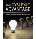 The Dyslexic Advantage (Library Edition): Unlocking the Hidden Potential of the Dyslexic Brain