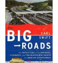 The Big Roads (Library Edition): The Untold Story of the Engineers, Visionaries, and Trailblazers Who Created the American Superhighways