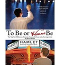 To Be or Wanna Be (Library Edition): The Top Ten Differences Between a Successful Actor and a Starving Artist