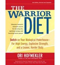The Warrior Diet (Library Edition): Switch on Your Biological Powerhouse For High Energy, Explosive Strength, and a Leaner, Harder Body