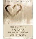 The Boy Who Sneaks in My Bedroom Window (Library Edition)