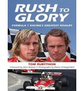 Rush to Glory (Library Edition): Formula 1 Racing's Greatest Rivalry