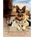 Sergeant Rex (Library Edition): The Unbreakable Bond Between a Marine and His Military Working Dog