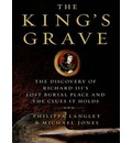 The King's Grave (Library Edition): The Discovery of Richard III's Lost Burial Place and the Clues It Holds