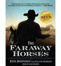The Faraway Horses: The Adventures and Wisdom of America's Most Renowned Horsemen