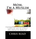 Mom, I'm a Muslim: The Home Front
