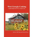 West Georgia Cooking: Family Recipes from W Ga's Finest Cooks