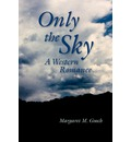 Only the Sky: A Western Romance (Screenplay)