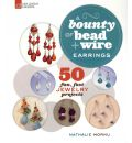 Earrings - A Bounty of Bead + Wire: 50 Fun, Fast Jewelry Projects