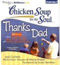 Chicken Soup for the Soul: Thanks Dad: 34 Stories about the Ties That Bind, Being an Everyday Hero, and Moments That Last Forever