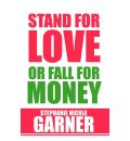 Stand for Love or Fall for Money