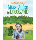 The Adventures of Miss Aiden in Dinoland