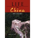 Life in China: My Story
