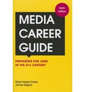 Media Career Guide: Preparing for Jobs in the 21st Century