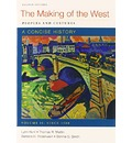 Making of the West: A Concise History 4e V2 & Sources of the of Making of the West: A Concise History 4e V2