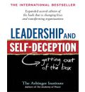 Leadership and Self-Deception (1 Volume Set): Getting Out of the Box