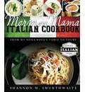Mormon Mama Italian Cookbook: From My Nona Rosa's Table to Yours
