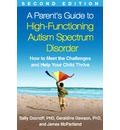 Parent's Guide to High-Functioning Autism Spectrum Disorder: How to Meet the Challenges and Help Your Child Thrive