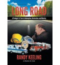 The Long Road: A Prodigal's U-Turn to Redemption, Restoration, and Ministry