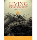 Living Passionately for Christ: A Devotional Bible Study on Philippians