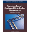 Cases on Supply Chain and Distribution Management: Issues and Principles