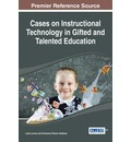 Cases on Instructional Technology in Gifted and Talented Education