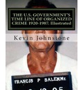 The U.S. Government's Time Line of Organized Crime 1920-1987. Illustrated