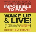 Wake Up & Live!: A Formula for Success That Really Works