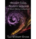 Ancient Tales, Modern Legends: Short Story Collection