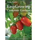Easy Growing - Container Gardens: The Automated Container Kitchen Garden - Easy Grow Vegetables & Flowers