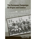 The European Campaign: Its Origins and Conduct