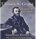 Ulysses S. Grant: Soldier & President