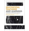 Multimodal Teaching and Learning: The Rhetorics of the Science Classroom