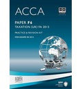 ACCA F6 Taxation FA2013: Practice and Revision Kit