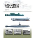 Axis Midget Submarines: 1939-45