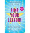 Pimp Your Lesson!: Prepare, Innovate, Motivate and Perfect