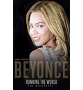 Beyonce: Running the World: The Biography