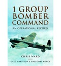 1 Group Bomber Command: An Operational Record