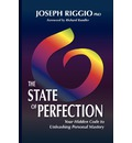 The State of Perfection: Your Hidden Code to Unleashing Personal Mastery