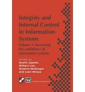 Integrity and Internal Control in Information Systems: Increasing the Confidence in Information Systems Volume 1