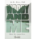 Woody and Me: Keep Us from Evil