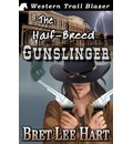 The Half-Breed Gunslinger