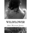 Wildflower: The Wildflower Series Book One
