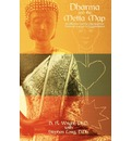 Dharma and the Metta Map: An Effective Tool for Charting Your Personal Journey to Enlightenment