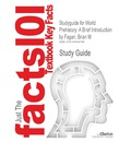 Studyguide for World Prehistory: A Brief Introduction by Fagan, Brian M., ISBN 9780205017911