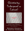 Christianity: Endangered or Extinct? a People's History of Christianity in the Mode of Howard Zinn's a People's History of the Unite