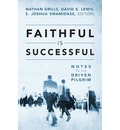 Faithful Is Successful: Notes to the Driven Pilgrim