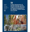 A Risk Assessment of Climate Change and the Impact of Forest Diseases on Forest Ecosystems in the Western United States and Canada